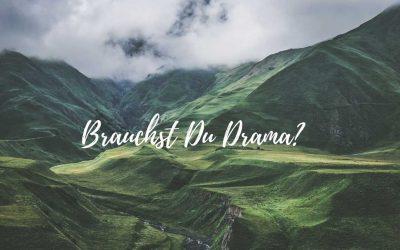Bist Du dramasüchtig?